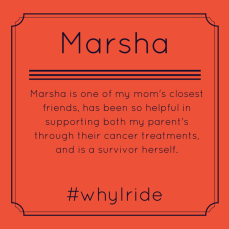 Marsha is one of my mom's closest friends, has been so helpful in supporting both my parent's through their cancer treatments, and is a survivor herself.