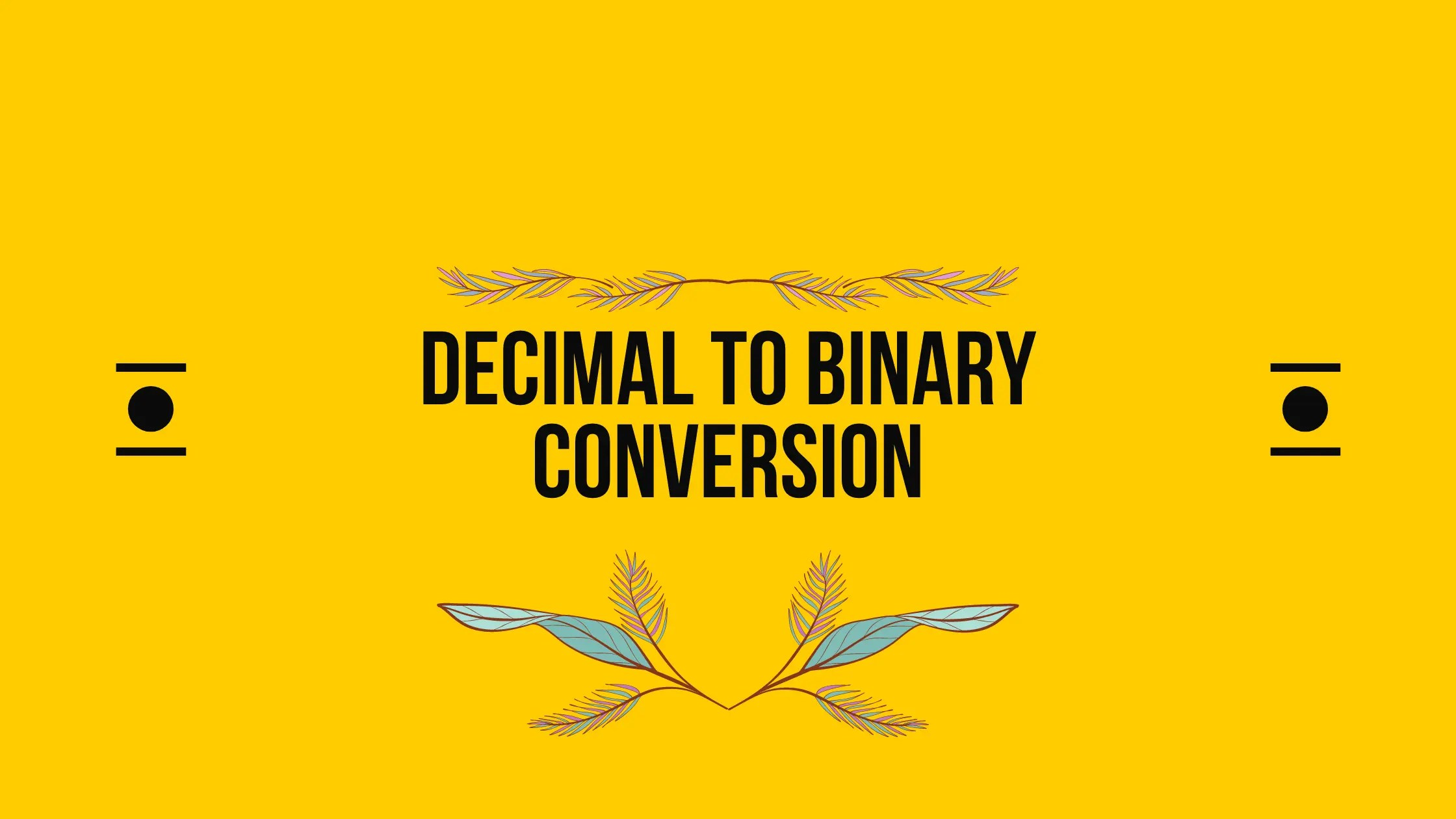 How To Do Decimal To Binary Conversion