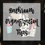 Bathroom Organization in 4 Easy Steps