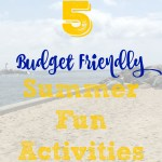5 Budget Friendly Activities for Summer Fun