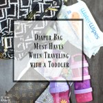 Diaper Bag Must Haves When Traveling with a Toddler