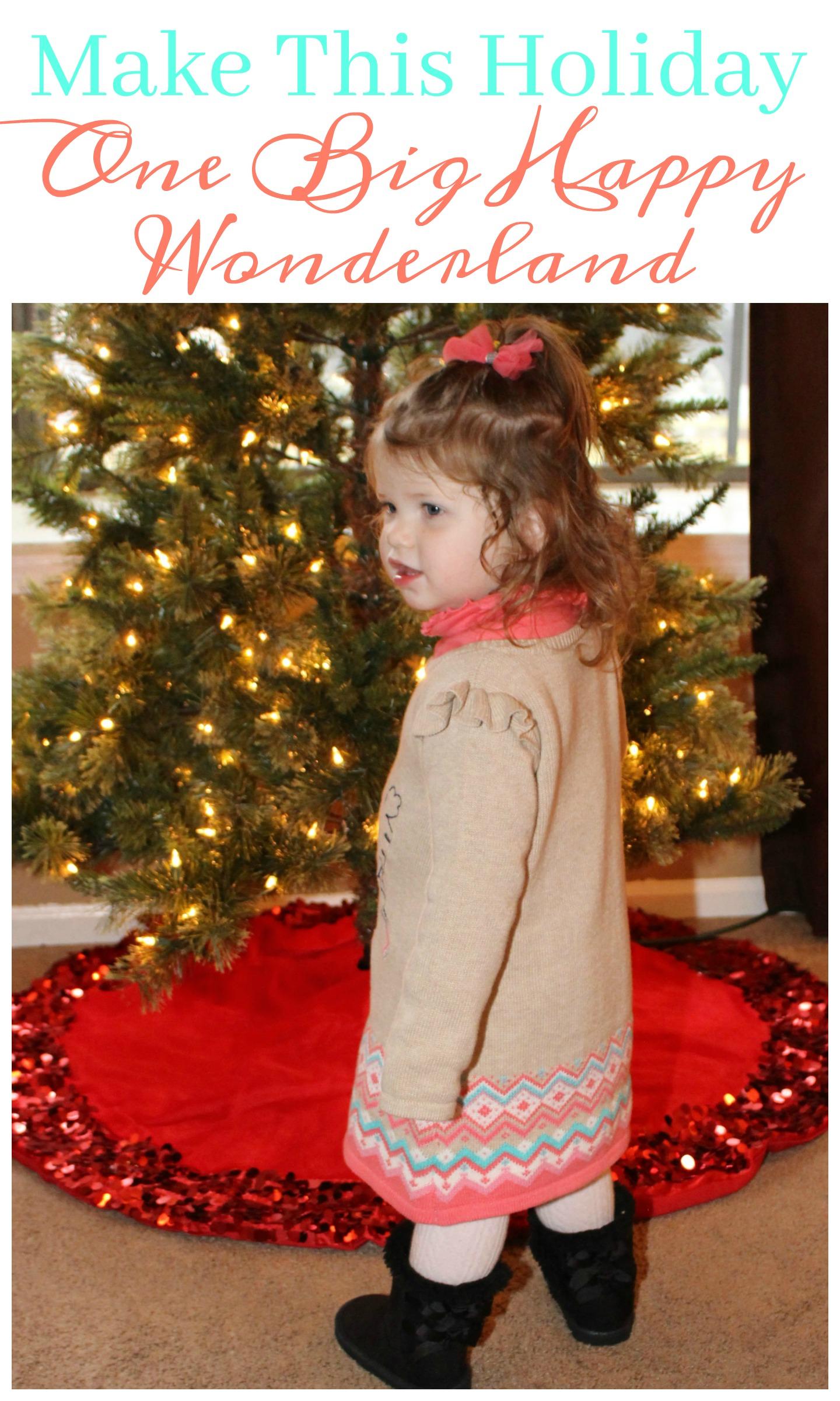 "Make This Holiday Season ""One Big Happy Wonderland"""