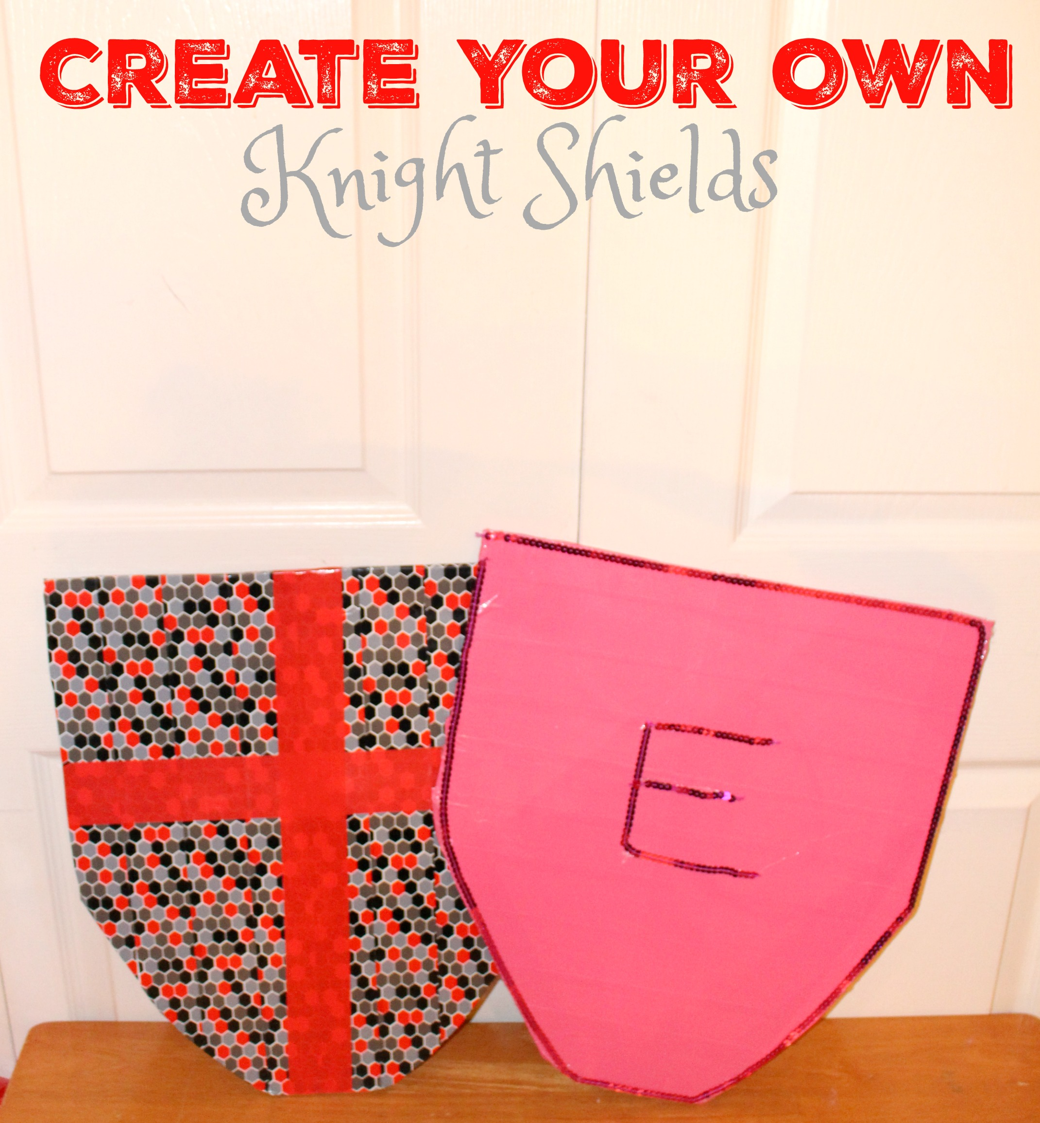 Create Your Own Knight Shields