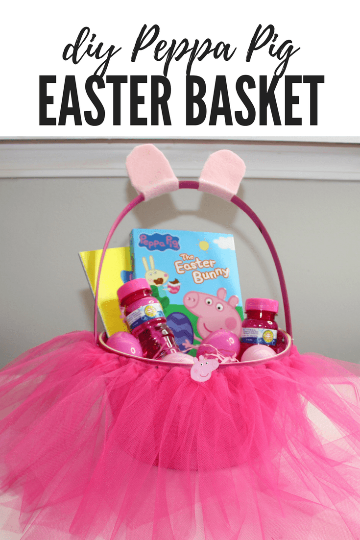 DIY Peppa Pig Easter Basket