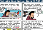 Ted Rall cartoon LAPD Told LATIMES to Fire Me Ted Rall Los Angeles Times