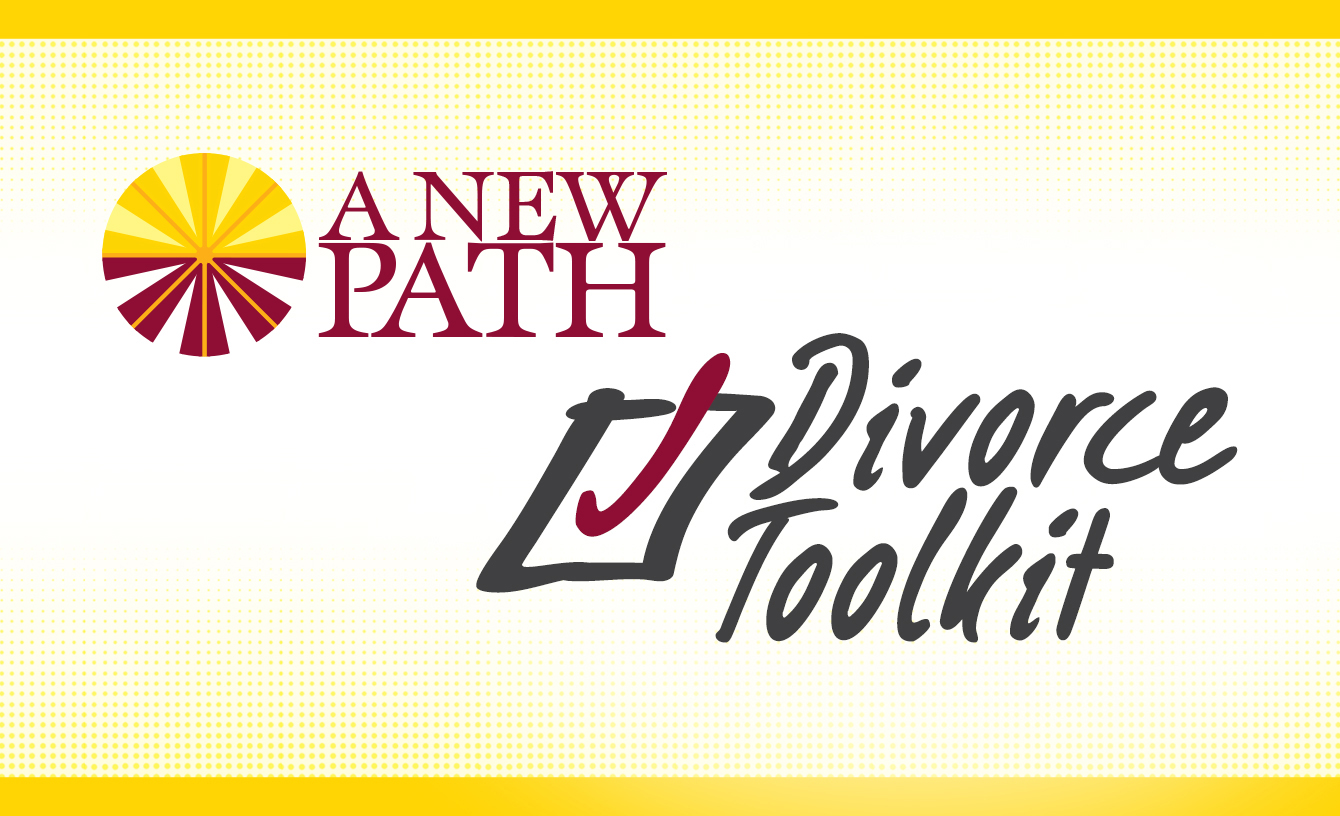 A New Path Divorce Tool Kit Will Help You Get Started