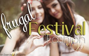 Festival Fashion on a Budget