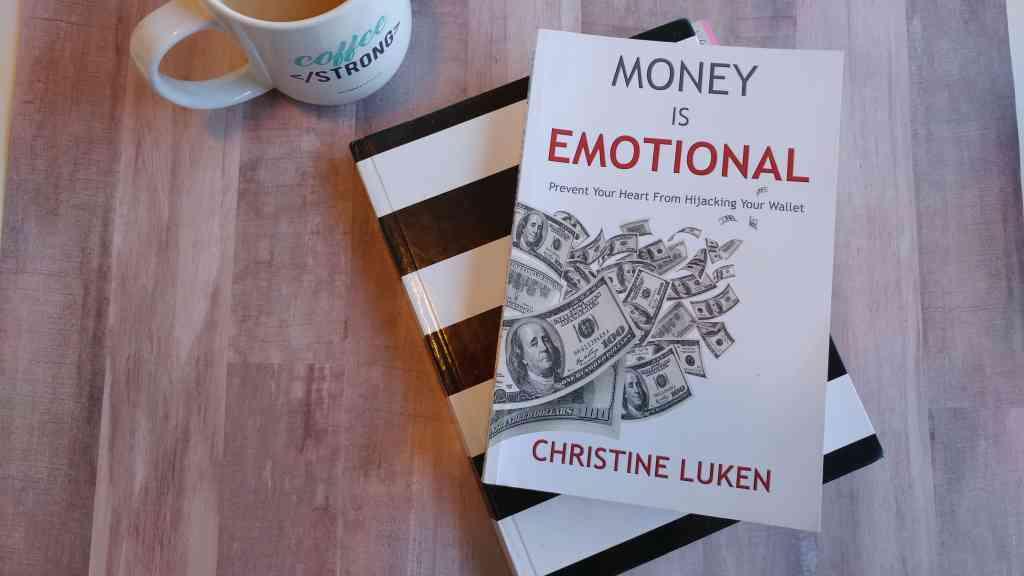 Money is Emotional by Christine Luken
