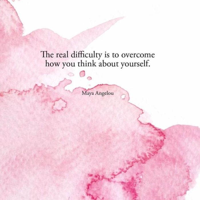 the-real-difficulty-is-to-overcome-how-you-think-about-yourself