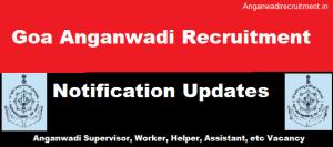 Goa Anganwadi Recruitment Notification Updates