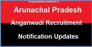 Image Arunachal Pradesh Anganwadi Recruitment Updates