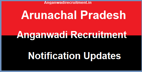Image Arunachal Pradesh Anganwadi Recruitment Updates