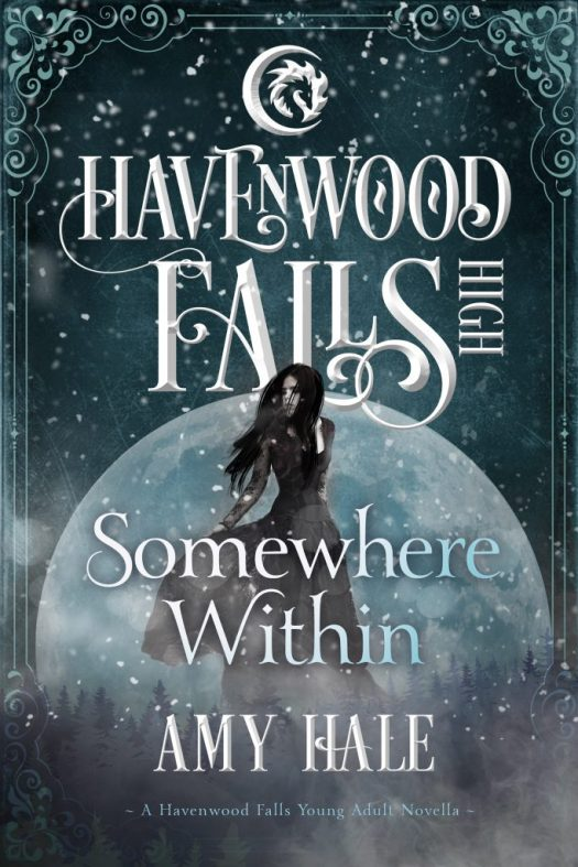 Somewhere Within (A Havenwood Falls High Novella) by Amy Hale