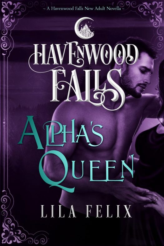 Alpha's Queen (A Havenwood Falls Novella) by Lila Felix, a New Adult paranormal romance