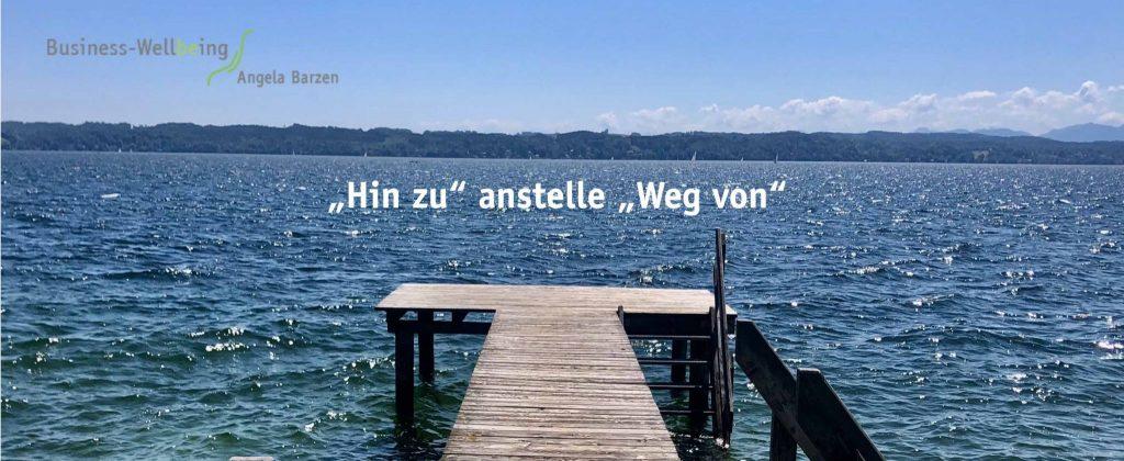 """""""Hin zu"""" anstelle """"Weg von"""""""