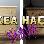 Ikea Hack - Tarva
