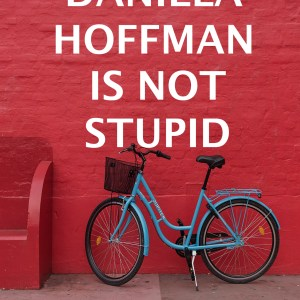 Daniela Hoffman is Not Stupid by angela j. phillip