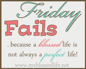 Friday Fails