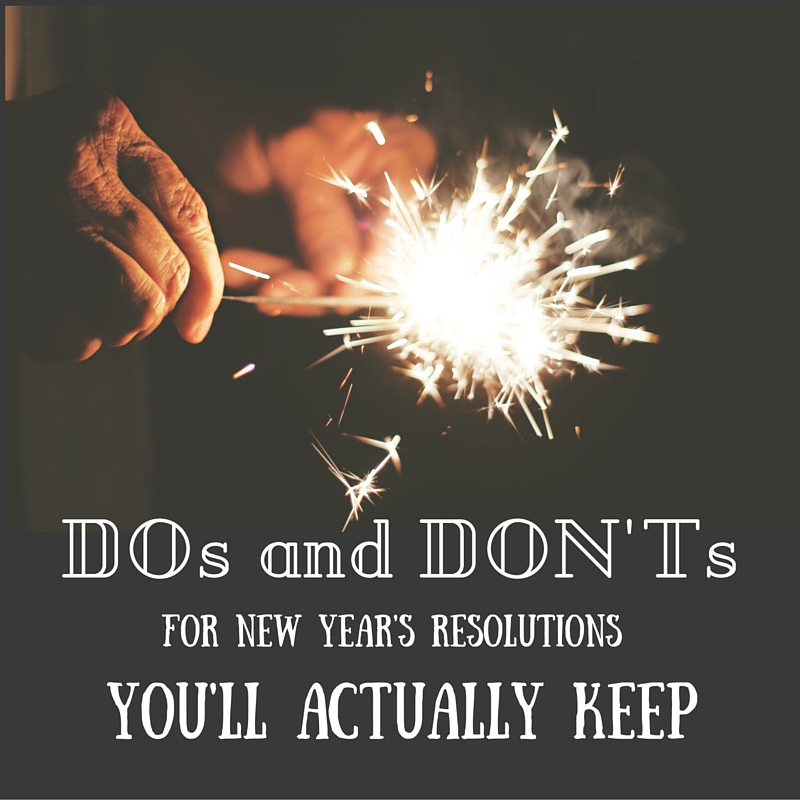 DOs and DON'Ts for New Year's Resolutions You'll Actually Keep