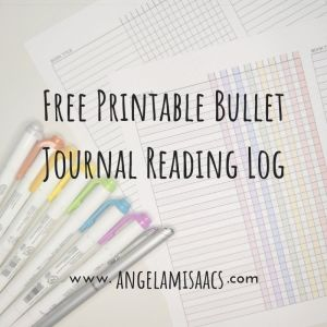 Free Printable Bullet Journal Reading Log - text over a picture of printables with highlighter markers and a pen
