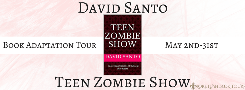 Book Adaptation Tour & Giveaway: Teen Zombie Show by David Santo