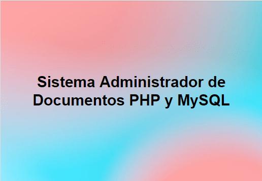 Sistema de Administrador de Documentos en PHP y MySQL