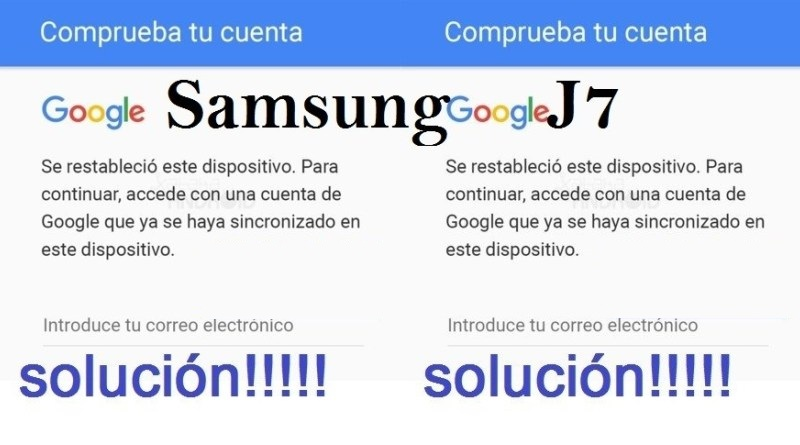 Eliminar cuenta antirrobo de Google en Samsung J7 con Android 7.0