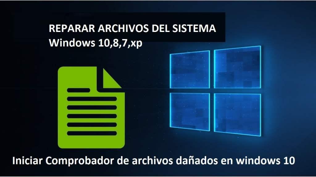 escanear archivos del sistema dañados en windows 10