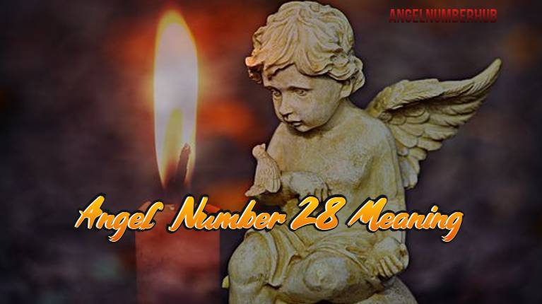 Angel Number 28 Meaning