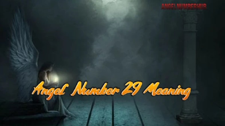 Angel Number 29 Meaning