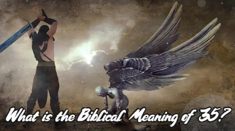 What is the Biblical Meaning of 35