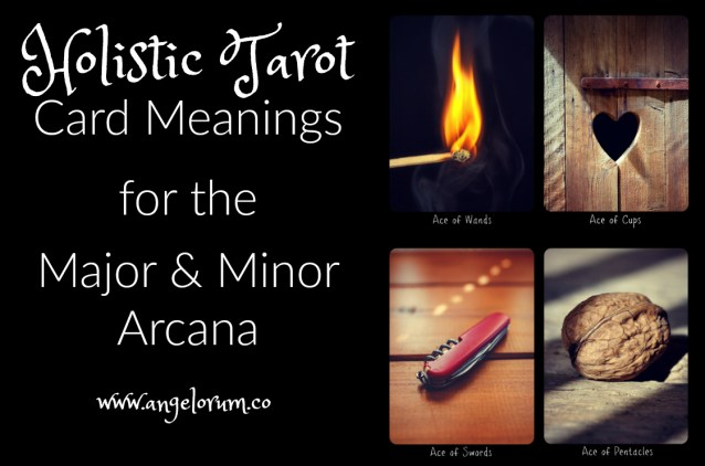Holistic Tarot Card Meanings for the Major and Minor Arcana