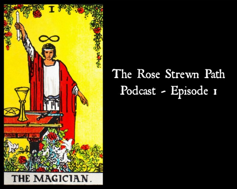 The Rose Strewn Path Podcast Episode 1