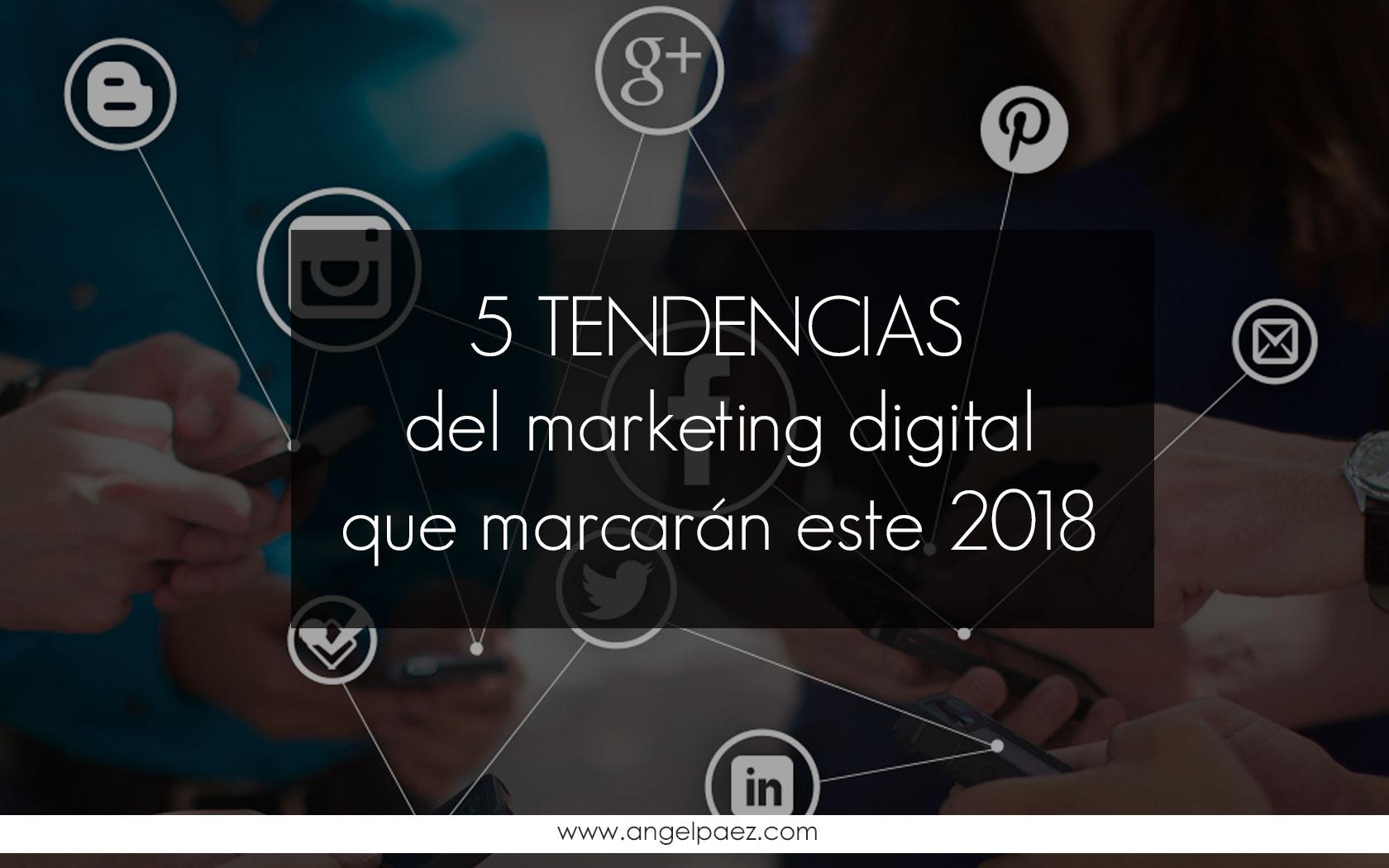 tendencias del marketing online y redes sociales para 2018