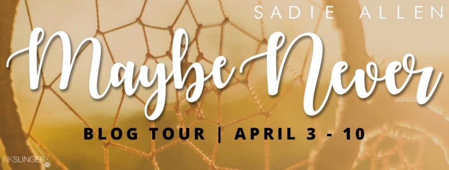 Blog Tour | Book Review: Maybe Never by Sadie Allen + Giveaway