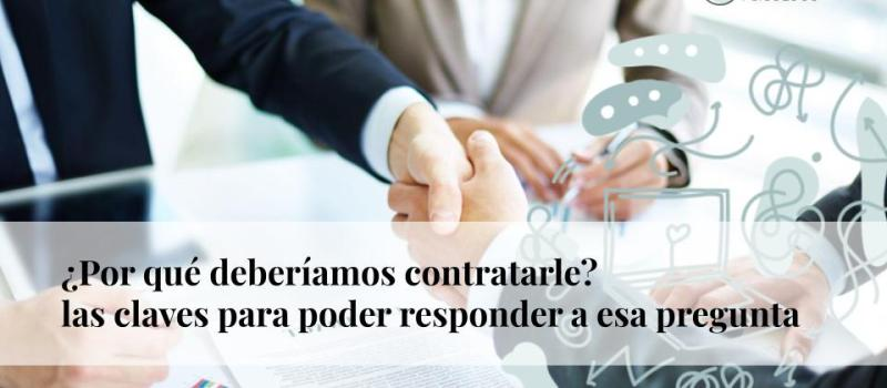¿Por qué deberíamos contratarte? Las claves para poder responder a esa pregunta