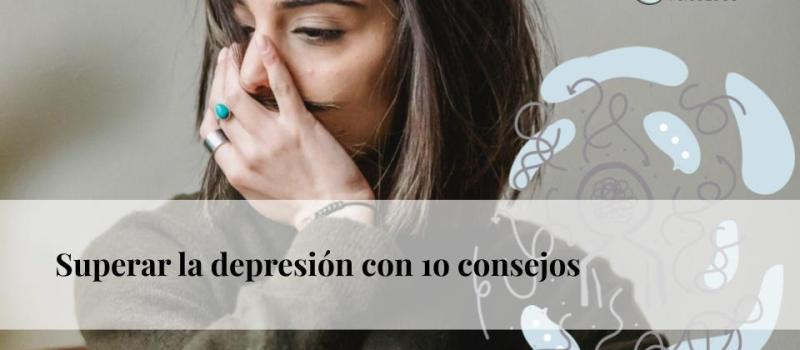 Superar la depresión con 10 consejos