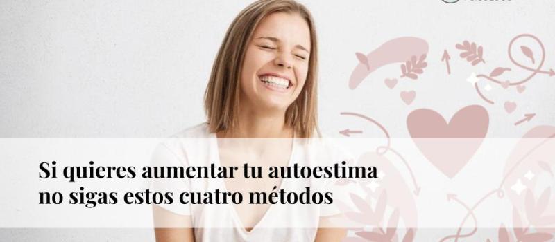 Si quieres aumentar tu autoestima, no sigas estos cuatro métodos