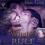 Spotlight: Witch's Rule (The Witch Chronicles #3) by Ann Gimpel ~ #Excerpt