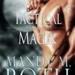 Review: Tactical Magik (Immortal Ops #5) by Mandy M. Roth
