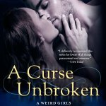 ARC Review: A Curse Unbroken (Weird Girls #5) by Cecy Robson