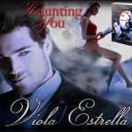Spotlight: Haunting You (Bewitching Women #2) by Viola Estrella ~ #Excerpt #Giveaway