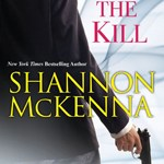 Release Day Blitz: In For the Kill (McClouds & Friends #11) by Shannon McKenna ~ Excerpt/Giveaway