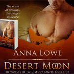 Desert Moon (The Wolves of Twin Moon Ranch #1) by Anna Lowe (Tour) ~ Excerpt