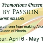 Wonderland: Taken by Passion by Jaymie Holland {Tour} ~ Excerpt/Giveaway