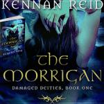 The Morrigan (Damaged Deities, #1) by Kennan Reid (Tour) ~ Excerpt