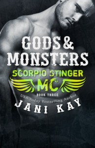 Gods & Monsters (Scorpio Stinger MC #3) by Jani Kay