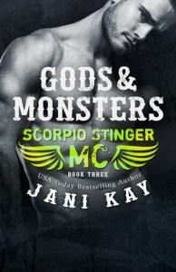 Gods & Monsters (Scorpio Stinger MC #3) by Jani Kay