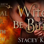 Guest Post: Stacey Kennedy – Witches Be Burned (Tour) ~ Excerpt/Giveaway