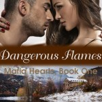 Review: Dangerous Flames (Mafia Hearts #1) by Wendy Ely
